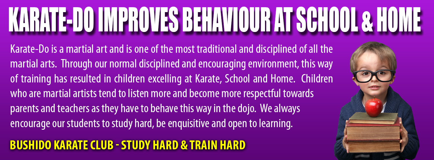 Karate-Do Improves Behaviour at School and Home - Karate-Do is a Martial Art and is one of the most traditional and disciplined of all the martial arts. Through discipline and encouragement this way of training has resulted in children excelling at Karate, School and Home. They begin to listen more, and become more respectful towards parents and teachers.